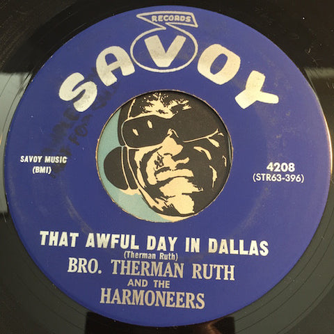 Bro Therman Ruth & Harmoneers - That Awful Day In Dallas b/w He'll Understand - Savoy #4208 - Gospel Soul