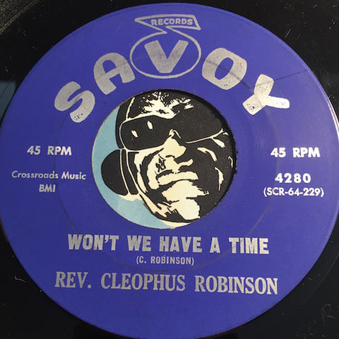 Rev Cleophus Robinson - Won't We Have A Time b/w Must Jesus Bear The Cross Alone - Savoy #4280 - Gospel Soul