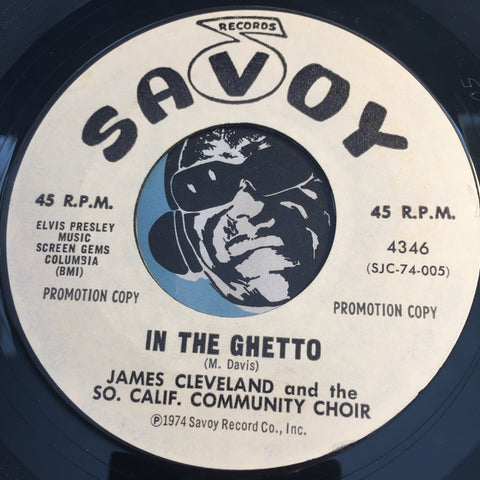 James Cleveland & So Calif Community Choir - In The Ghetto b/w When The Saint's Go Marching In - Savoy #4346 - Gospel Soul