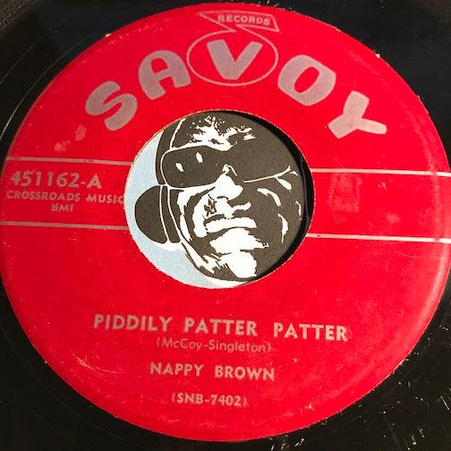 Nappy Brown - Piddly Patter Patter b/w There'll Come A Day - Savoy #451162 - R&B