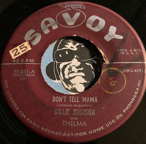 Willie Johnson with Thelma - Don't Tell Mama b/w Here Comes My Baby - Savoy #881 - R&B