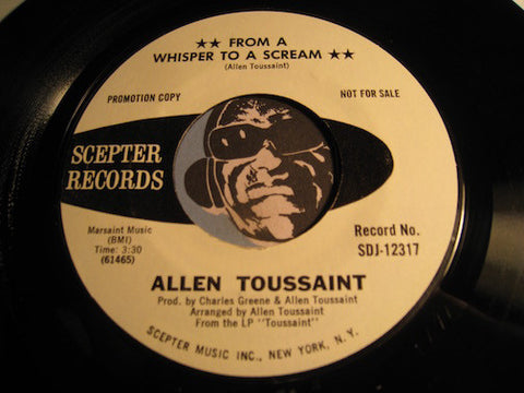 Allen Toussaint - From A Whisper To A Scream b/w same - Scepter #12317 - Modern Soul - Funk
