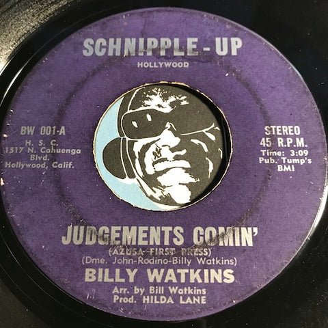 Billy Watkins - Judgements Comin b/w Are You My Redeeming Saviour - Schnipple Up #001 - R&B Soul
