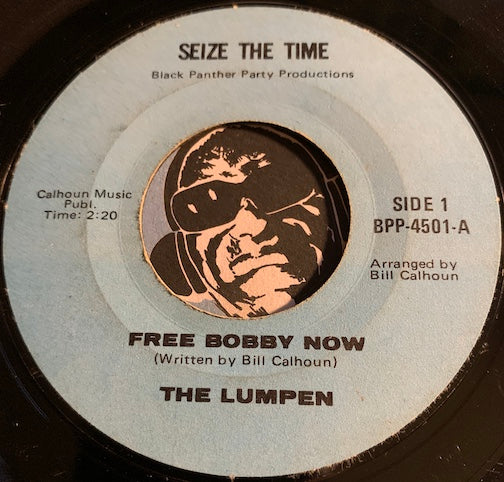 The Lumpen - Free Bobby Now b/w No More - Seize The Time #4501 - Funk