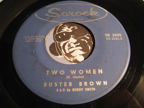 Buster Brown - Two Women b/w My Blue Heaven - Serock #2005 - R&B Blues