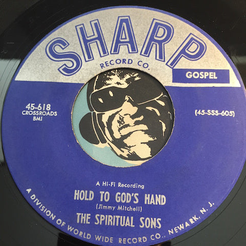 Spiritual Sons - Hold To God's Hand b/w Hard Times Coming Through The Years - Sharp #618 - Gospel Soul