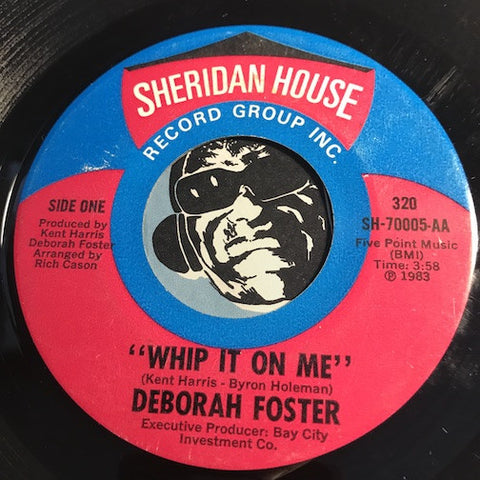 Deborah Foster - Whip It On Me b/w I Can't Hold Back This Feeling - Sheridan House #70005 - Funk - Funk Disco
