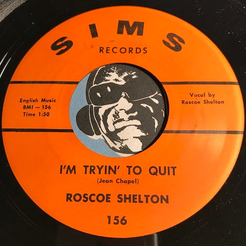 Roscoe Shelton - I'm Tryin To Quit b/w Love Is The Key - Sims #156 - R&B Soul