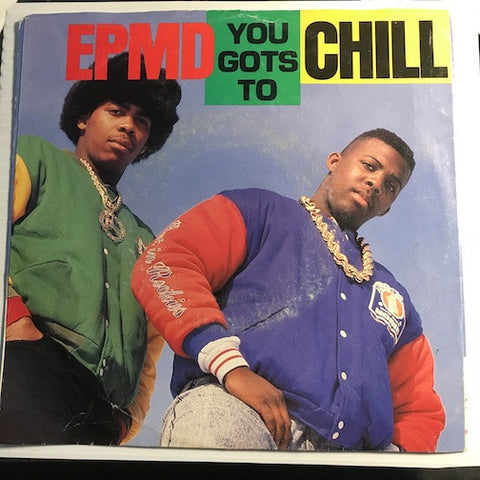 EPMD - You Gots To Chill (club version) b/w You Gots To Chill (radio version) - Sleeping Bag #80118 - Rap