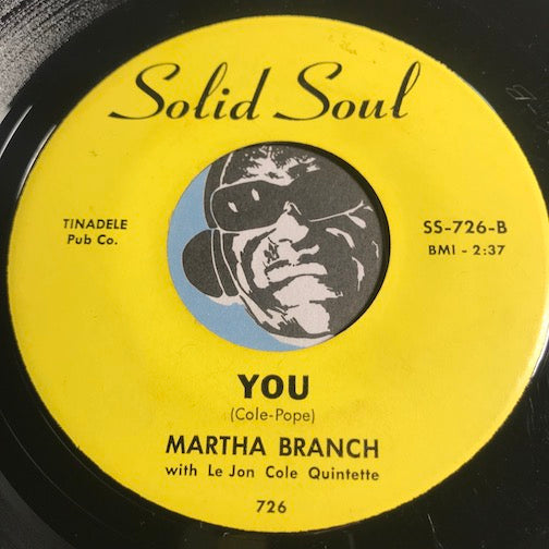 Martha Branch - You b/w Can I Trust You - Solid Soul #726 - Northern Soul