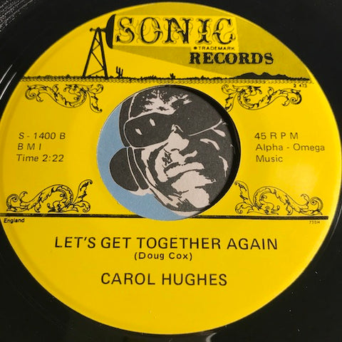 Carol Hughes / Peaches & Herb - Let's Get Together Again (Carol Hughes) b/w United (Peaches & Herb) - Sonic #1400 - Sweet Soul