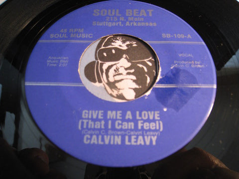 Calvin Leavy - Give Me A Love (That I Can Feel) b/w Born Unlucky - Soul Beat #109 - R&B Soul