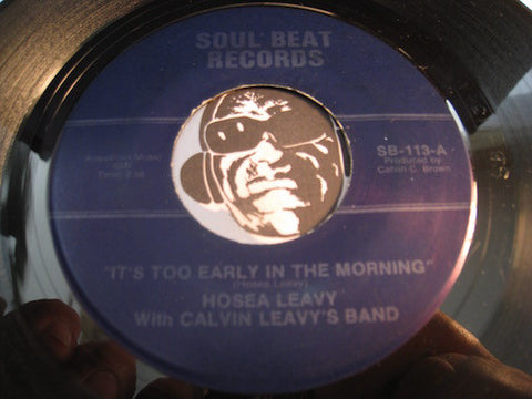 Hosea Leavy - It's Too Early In The Morning b/w You Can't Lose What You Ain't Never Had - Soul Beat #113 - Blues