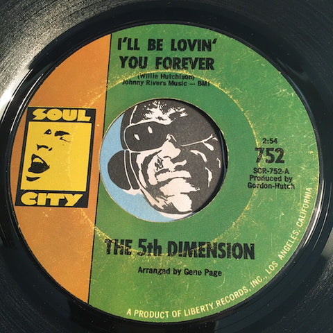 5th Dimension - I'll Be Lovin You Forever b/w Train Keep On Movin - Soul City #752 - Northern Soul