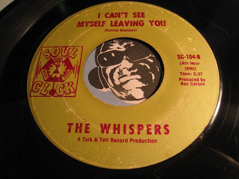 Whispers - I Can't See Myself Leaving You b/w Great Day - Soul Clock #104 - Northern Soul - Sweet Soul