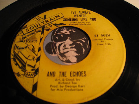 And The Echoes - I've Always Wanted Someone Like You b/w Tell Me Anything But Give Me Love - Soultrain #008 - Northern Soul
