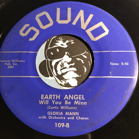 Gloria Mann - Earth Angel Will You Be Mine b/w I Love You Yes I Do - Sound #109 - Teen - Doowop