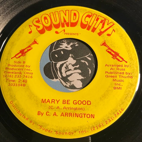 C.A. Arrington - Mary Be Good b/w The Kid From Baker Street - Sound City #103104 - Soul