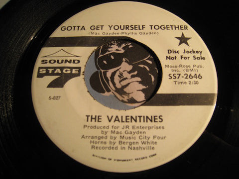 Valentines - Gotta Get Yourself Together b/w I'm Alright Now - Sound Stage 7 (SS7) #2646 - Northern Soul - Modern Soul