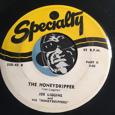 Joe Liggins & Honeydrippers - The Honeydripper b/w I've Got A Right To Cry - Specialty #338 - R&B