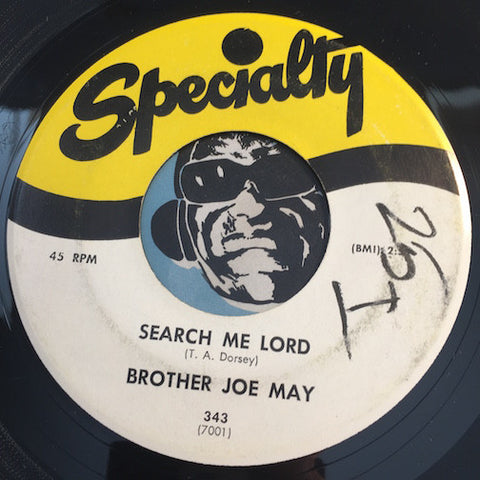 Brother Joe May - Search Me Lord b/w How Much More Of LIfe's Burden Can We Bear - Specialty #343 - Gospel Soul