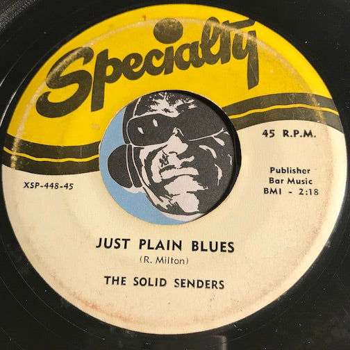Solid Senders - Just Plain Blues b/w Where Or When - Specialty #448 - R&B Instrumental
