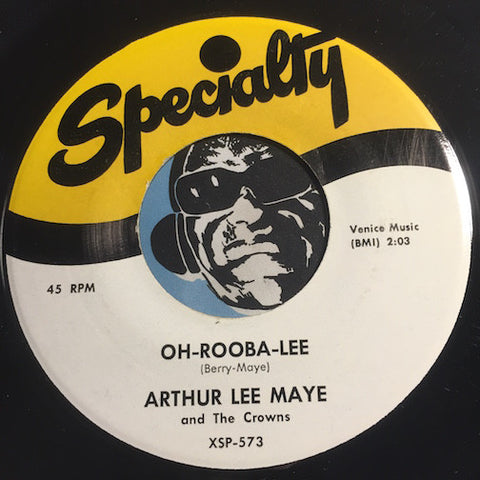 Arthur Lee Maye - Oh-Rooba-Lee b/w Gloria - Specialty #573 - Doowop Reissues - FREE (one per customer please)