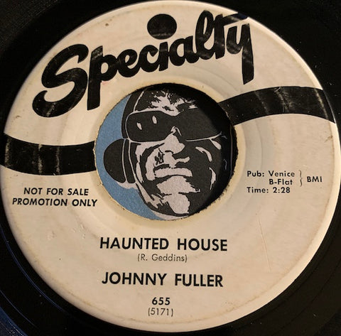Johnny Fuller - Haunted House b/w The Mighty Hand - Specialty #655 - R&B - R&B Rocker - Christmas / Holiday