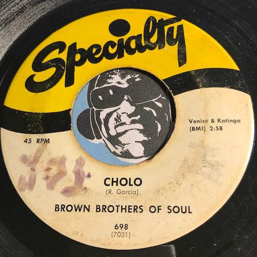 Brown Brothers Of Soul - Cholo b/w Poquito Soul - Specialty #698 - Chicano Soul - Funk