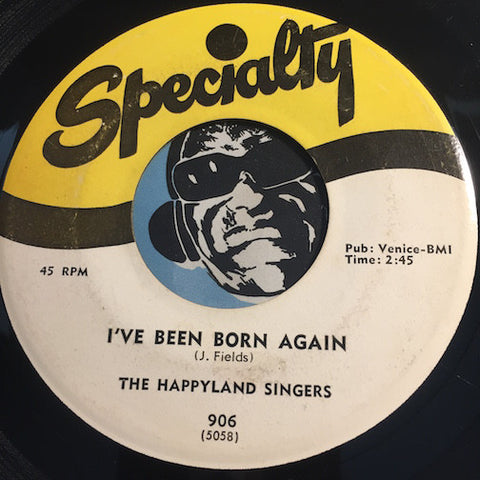 Happyland Singers - I've Been Born Again b/w Goodbye Mother - Specialty #906 - Gospel Soul