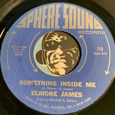 Elmore James - Something Inside Me b/w She Done Move - Sphere Sound #713 - Blues - R&B Blues