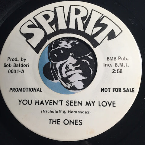 The Ones - You Haven't Seen My Love b/w Happy Day - Spirit #0001 - Motown
