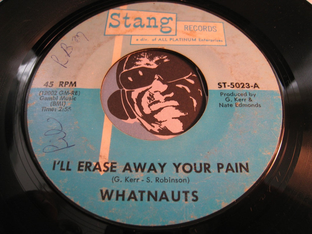 Whatnauts - I'll Erase Away Your Pain b/w Just Can't Lose Your Love - Stang #5023 - Sweet Soul