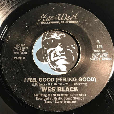 Wes Black - I Feel Good (Feeling Good) b/w I'll Always Be In Love With You - Star West #149 - Modern Soul