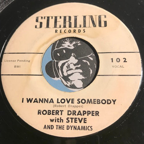 Robert Drapper & Steve & The Dynamics - I Wanna Love Somebody b/w Blue Strings - Sterling #102 - R&B Soul