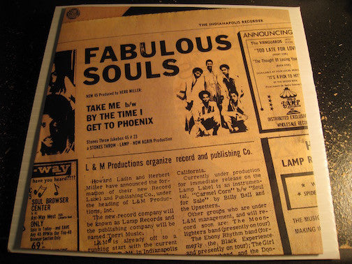 Fabulous Souls - Take Me b/w By The Time I Get To Phoenix - Stones Throw #7023 - Funk