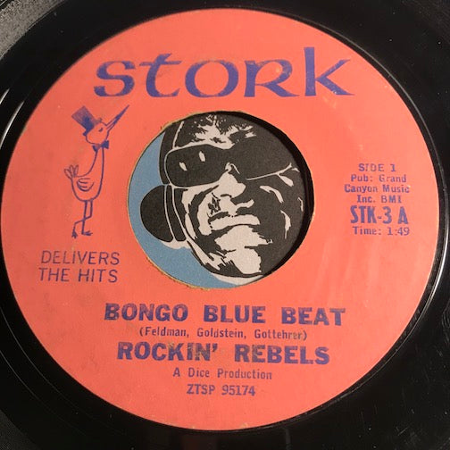 Rockin Rebels - Bongo Blue Beat b/w Burn Baby Burn - Stork #3 - Rock n Roll