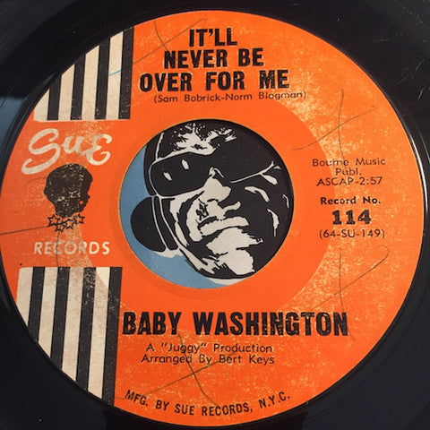 Baby Washington - It'll Never Be Over For Me b/w Move On Drifter - Sue #114 - Northern Soul