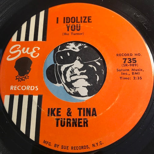 Ike & TIna Turner - I Idolize You b/w Letter From Tina - Sue #735 - R&B Soul