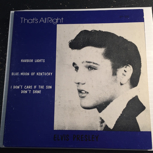 Elvis Presley EP - That's All Right - Harbor Lights b/w Blue Moon Of Kentucky - I Don't Care If The Sun Don't Shine - Sun #100 - Rockabilly - Rock n Roll