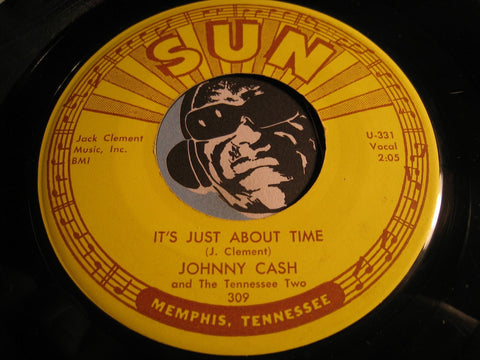 Johnny Cash - It's Just About Time b/w I Just Thought You'd Like to Know - Sun #309 - Country
