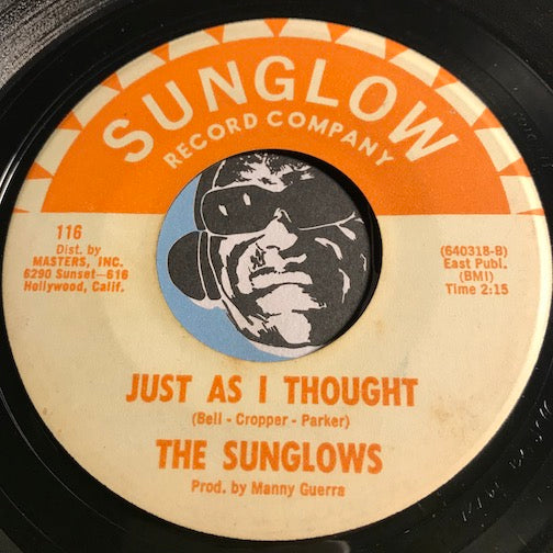 Sunglows - Just As I Thought b/w Guess Who - Sunglow #116 - Chicano Soul