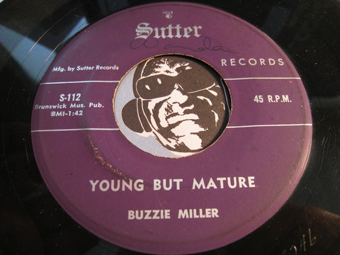 Buzzie Miller - Ninety-Nine Pounds of Dynamite b/w Young But Mature - Sutter #111 - Country