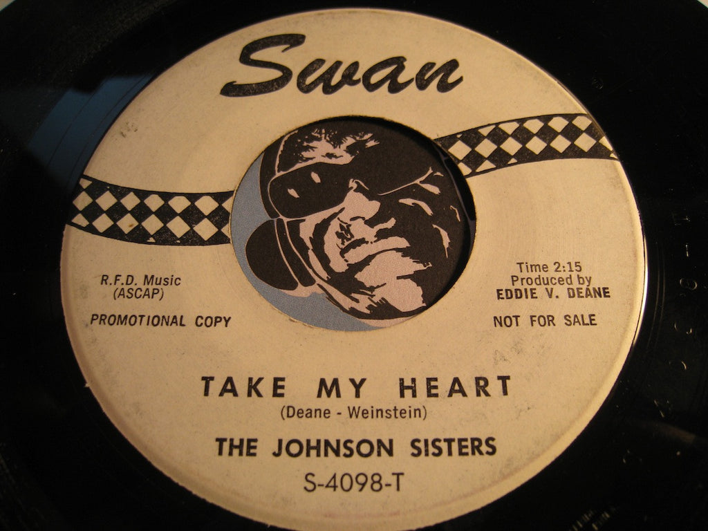 Johnson Sisters - Take My Heart b/w Should I Believe Him - Swan #4098 - Teen