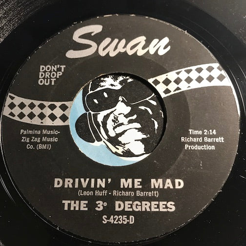 3 Degrees - Drivin Me Mad b/w Look In My Eyes - Swan #4235 - Girl Group - Northern Soul