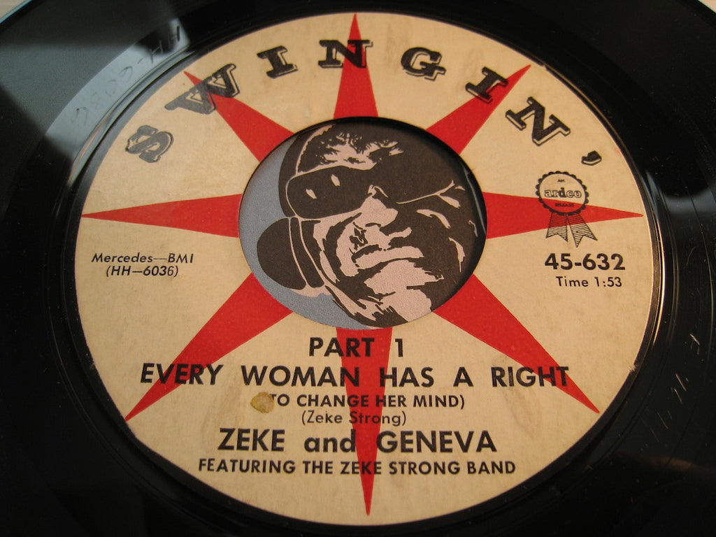 Zeke and Geneva - Every Woman Has A Right (To Change Her Mind) pt.1 b/w pt2 - Swingin #632 - R&B Soul