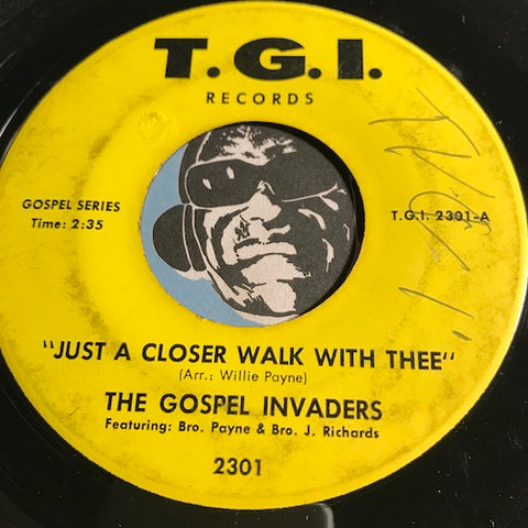 Gospel Invaders - Just A Closer Walk With Thee b/w I Want To Thank You Lord - T.G.I. #2301 - Gospel Soul