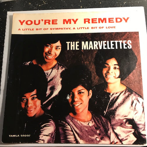 Marvelettes - You're My Remedy b/w A Little Bit Of Sympathy A Little Bit Of Love - Tamla #54097 - Motown - Northern Soul