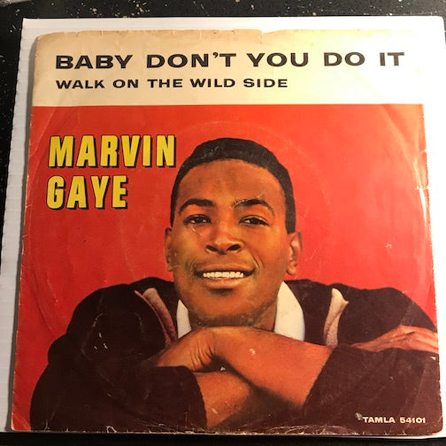 Marvin Gaye - Baby Don't You Do It b/w Walk On The Wild Side - Tamla #54101 - Northern Soul - Motown