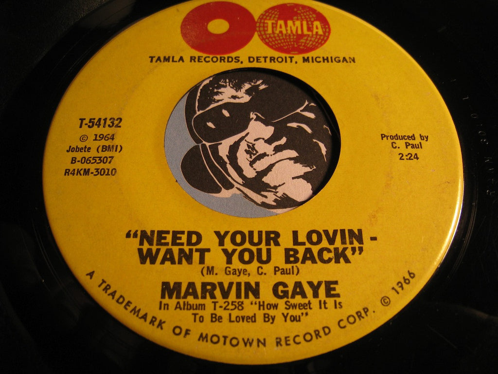 Marvin Gaye - Need Your Lovin Want You Back b/w Take This Heart Of Mine - Tamla #54132 - Motown